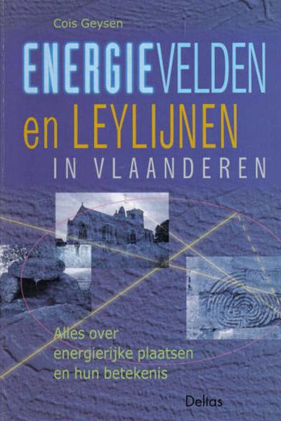 Open Mind Cois Geysen Energievelden & Leylijnen In Vlaanderen